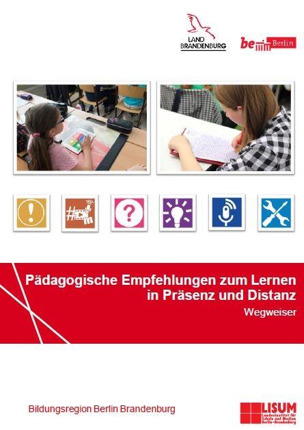 Pädagogische Empfehlungen zum Lernen in Präsenz und Distanz - Wegweiser