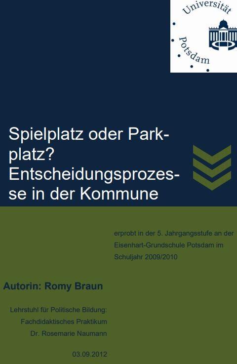 Spielplatz oder Parkplatz? Entscheidungsprozesse in der Kommune